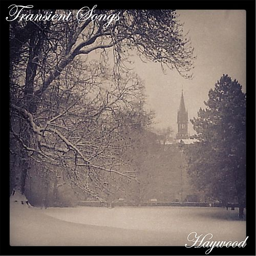 Haywood by Transient Songs