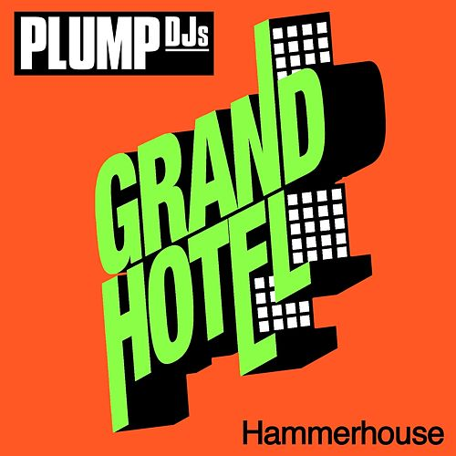 Hammerhouse by Plump DJs