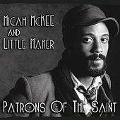 Patrons of the Saint by Micah McKee and Little Maker