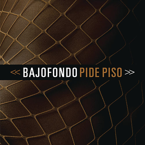 Pide piso by Bajofondo
