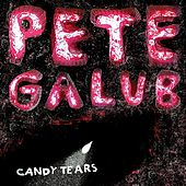 Candy Tears by Pete Galub