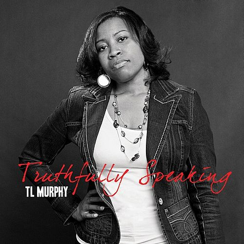 Truthfully Speaking by T L Murphy