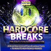 Hardcore Breaks - For The Future Rave Generation - Volume 1 by Various Artists