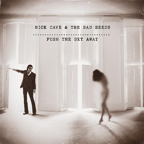 Push the Sky Away by Nick Cave