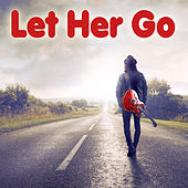 Let Her Go by Let Her Go