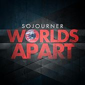 Worlds Apart by Sojourner