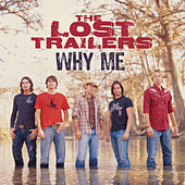 Why Me by The Lost Trailers