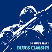 66 Must Have Blues Classics von Various Artists