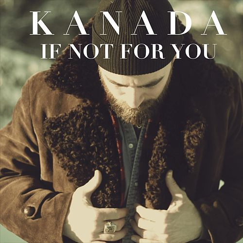 If Not for You (EP) by Kanada