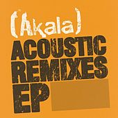 Acoustic Remixes -EP by Akala