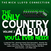 The Only Country Album You'll Ever Need! Volume 2 by The Mick Lloyd Connection