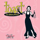 Cocktail Hour: Toast to Broadway by Various Artists