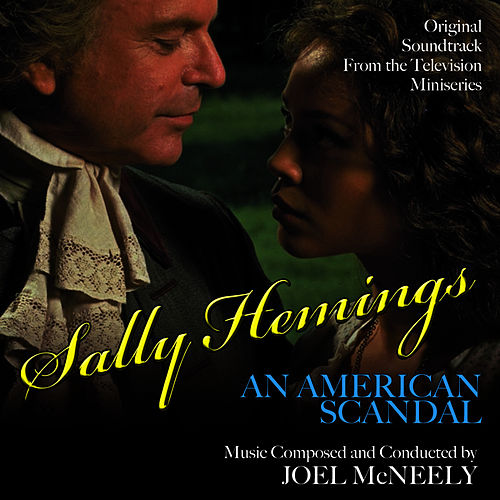 Sally Hemings: An American Scandal - Original Soundtrack from the Television Miniseries by Joel McNeely