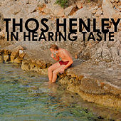 In Hearing Taste by Thos Henley