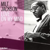 Love On My Mind by Milt Jackson