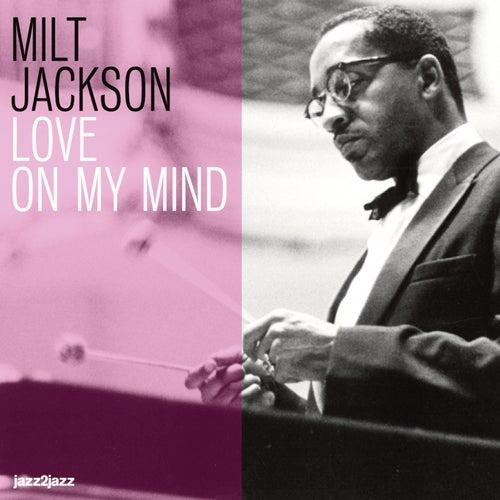 Love On My Mind by Milt Jackson