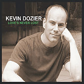 Love's Never Lost by Kevin Dozier