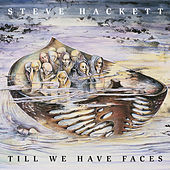 Till We Have Faces (Re-Issue 2013) by Steve Hackett
