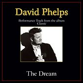 The Dream Performance Tracks by David Phelps