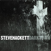 Darktown (Re-Issue 2013) by Steve Hackett