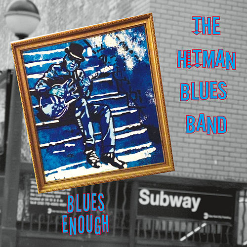 Blues Enough by Hitman Blues Band