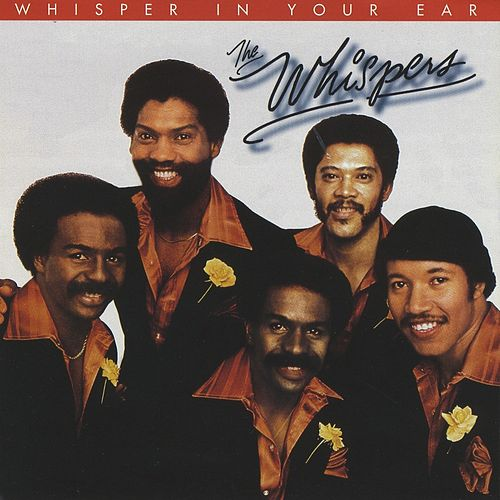 Whisper in Your Ear by The Whispers