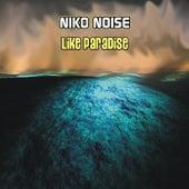 Like Paradise by Niko Noise