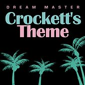 Crockett's Theme by The Dream Master