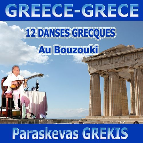 12 danses grecques au Bouzouki (12 Greek Dances) by Paraskevas Grekis