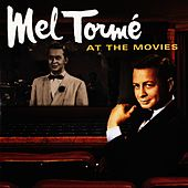 Mel Torme At The Movies - Motion Picture Soundtrack Anthology by Mel Tormè
