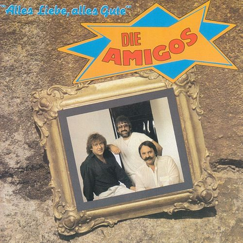 Alles Liebe, alles Gute by Amigos