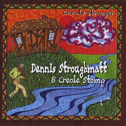 Creole Stranger by Dennis Stroughmatt & Creole...