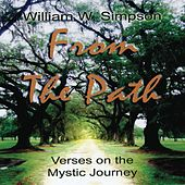 From The Path: Verses On The Mystic Journey by William Simpson