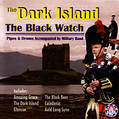 The Dark Island by The Black Watch (Scottish)