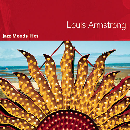Jazz Moods: Hot by Louis Armstrong