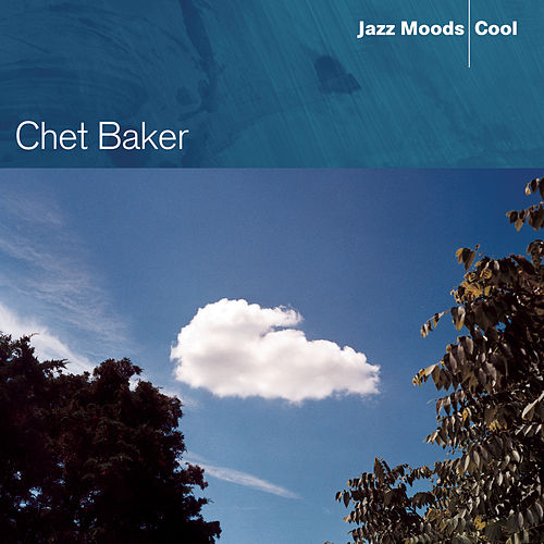 Jazz Moods: Cool by Chet Baker