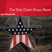 Jazz Moods: Hot by The Dirty Dozen Brass Band