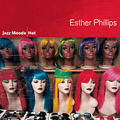 Jazz Moods: Hot by Esther Phillips