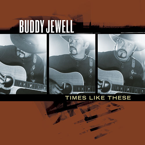 Times Like These by Buddy Jewell