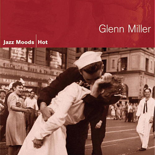 Jazz Moods: Hot by Glenn Miller