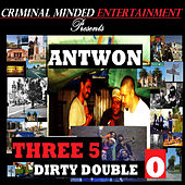 Three5Dirty Double O by Antwon