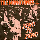 Zero To Zero by The Monotones