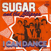 I Can Dance by Sugar and the Lollipops