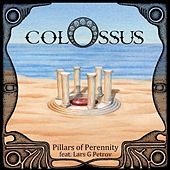 Pillars of Perennity by Colossus