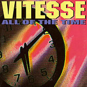 All Of The Time by Vitesse