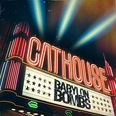 Cathouse (Single) by Babylon Bombs
