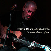 Lemme Outa Here by Lewis Ray Cammarata