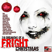I'm Dreaming Of A Fright Christmas by Various Artists
