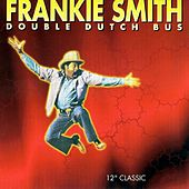 Double Dutch Bus by Frankie Smith