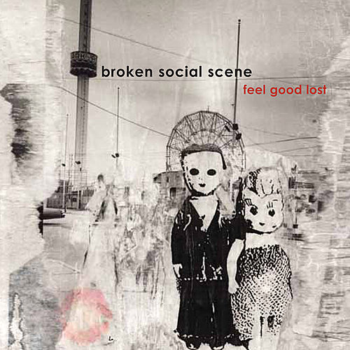Feel Good Lost by Broken Social Scene